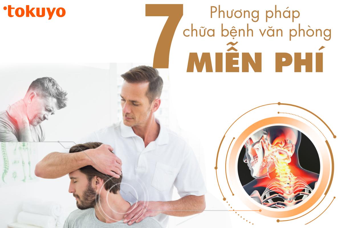 7 phương pháp chữa bệnh cho dân văn phòng miễn phí
