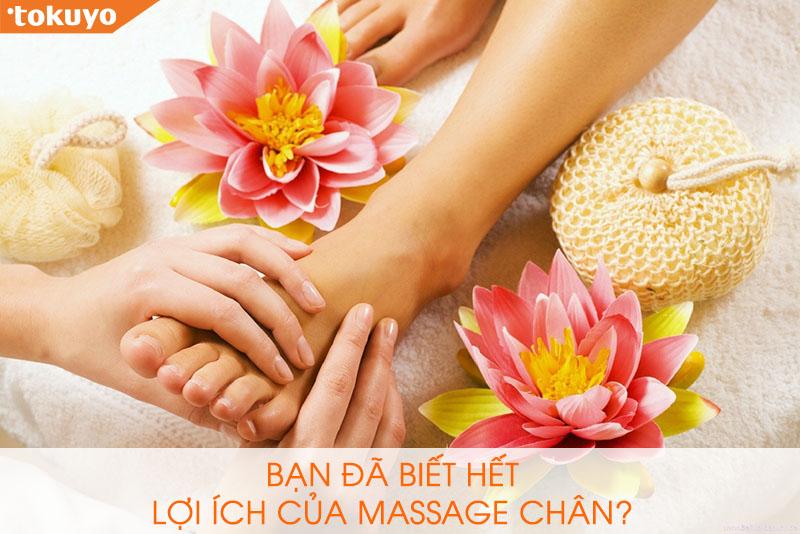 Bạn đã biết hết những lợi ích của Massage chân?