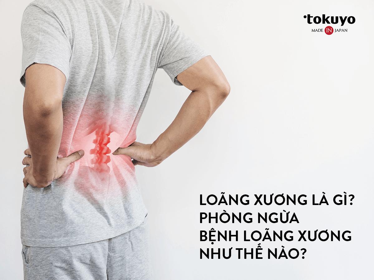 Loãng xương là gì? Phòng ngừa bệnh loãng xương như thế nào?