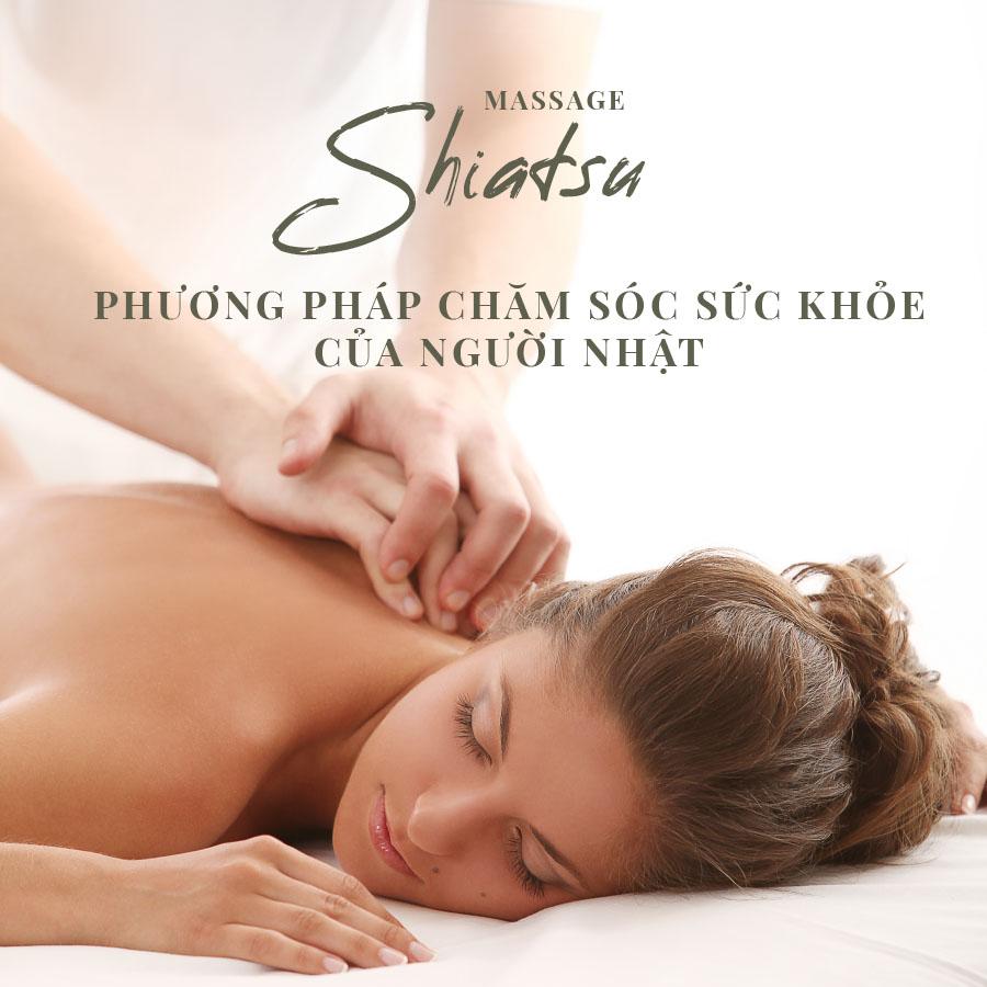 Massage Shiatsu - Chăm sóc sức khỏe theo cách của người Nhật